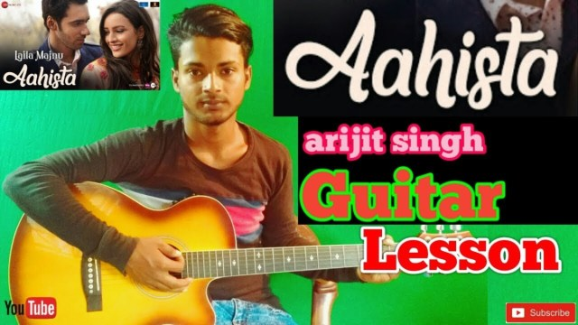 Aahista Laila Majnu Arijit Singh Easy Guitar Chordslessons