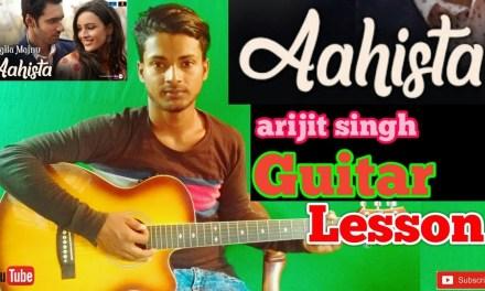 Aahista | Laila Majnu | Arijit Singh-Easy Guitar Chords/Lessons/Tutorial/Guitar Cover..By-Merajul