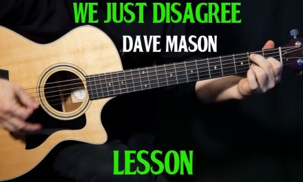 "how to play ""We Just Disagree"" on guitar by Dave Mason 