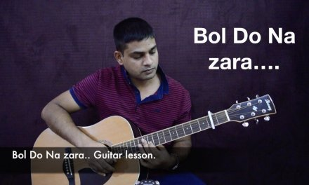 Bol Do Na zara.. Guitar lesson, chords and rhythm