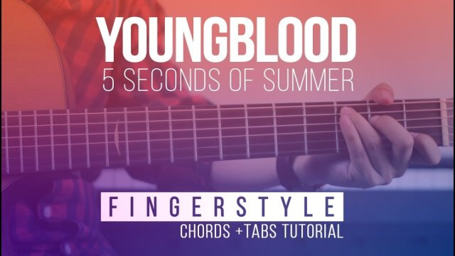 Youngblood 5sos Guitar Lesson Fingerstyle Melody Chords Tutorial