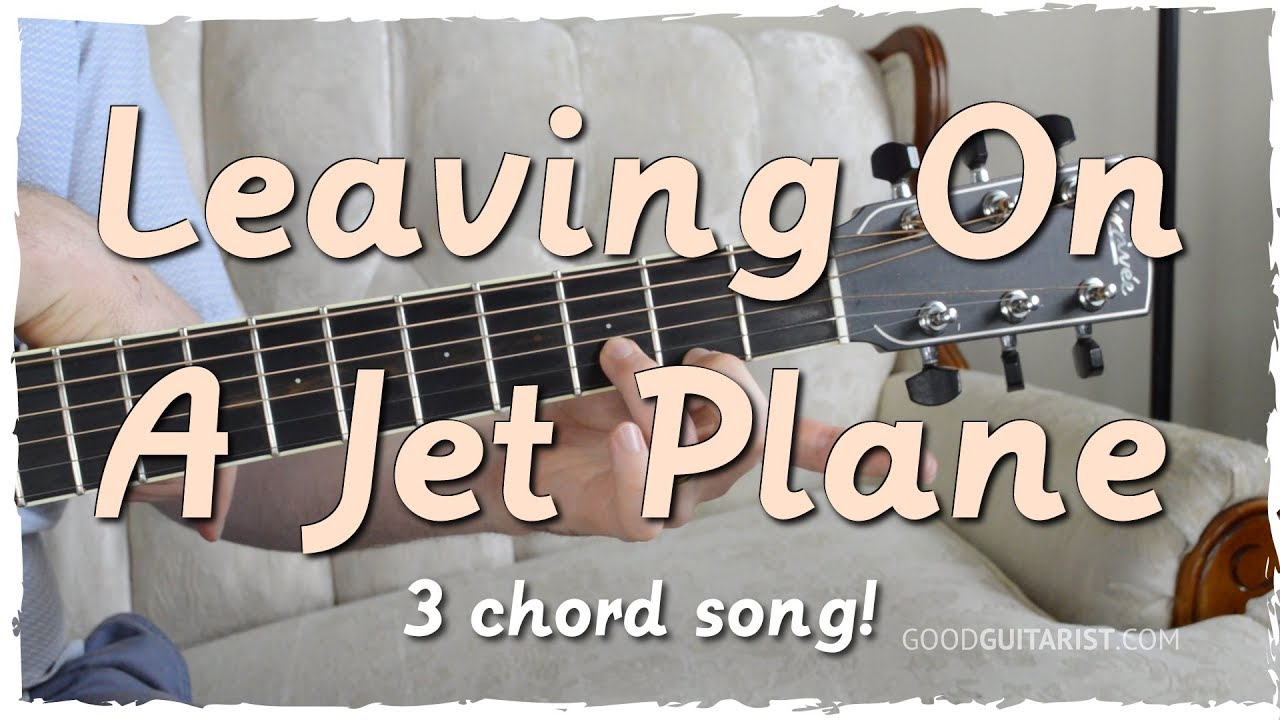 Leaving On A Jet Plane Easy Guitar Tutorial For Beginners Chords