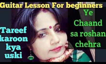 Ye chaand sa roshan chehra/Taareef karoon kya uski/easy guitar chords lesson for beginners