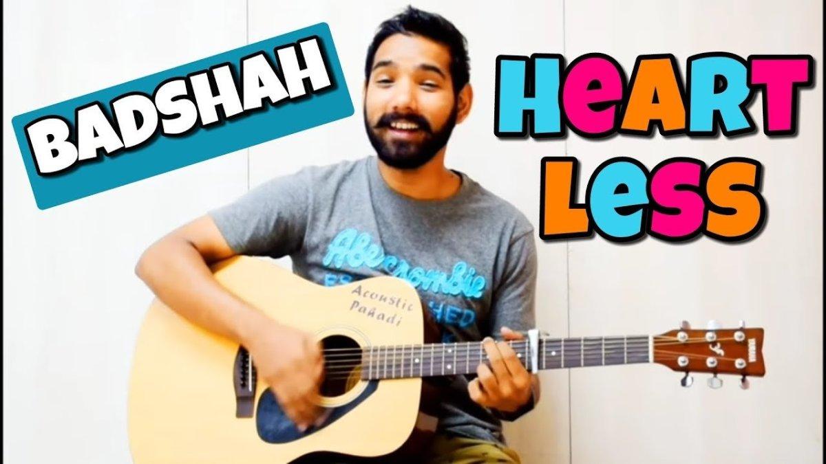 Heartless Guitar Chords Lesson Badshah By Acoustic Pahadi The Glog