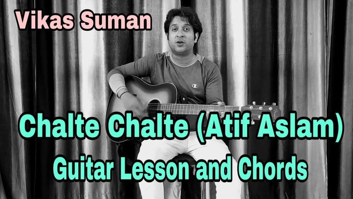 Chalte Chalte By Atif Aslam Guitar Lesson Easy Guitar Chords
