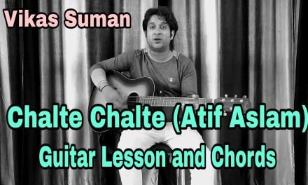 Chalte Chalte by Atif Aslam Guitar Lesson   Easy Guitar Chords   Mitron   Atif Aslam   Vikas Suman