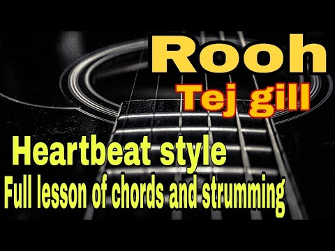 Rooh Tej Gill Full Guitar Lesson With Heartbeat Styleordsstrum