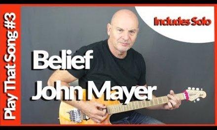 Belief By John Mayer – Guitar Lesson Tutorial