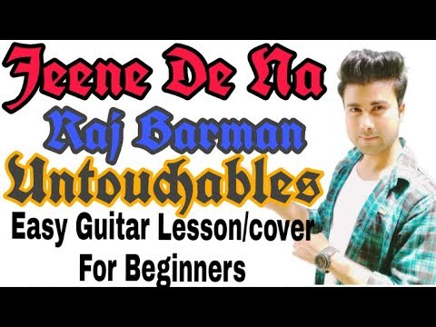Jeene de na (untouchables)(raj barman) -Easy Guitar lesson/covers