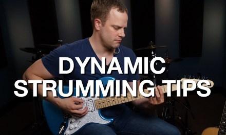 Dynamic Strumming Tips – Rhythm Guitar Lesson #11