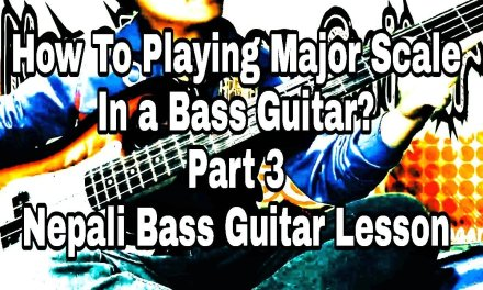 How to play major scales on bass guitar(Part 3) Nepali bass guitar lesson by Joel magar