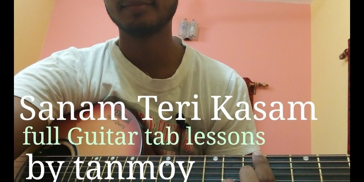Sanam Teri Kasam form Sanam Teri Kasam Guitar lesson video