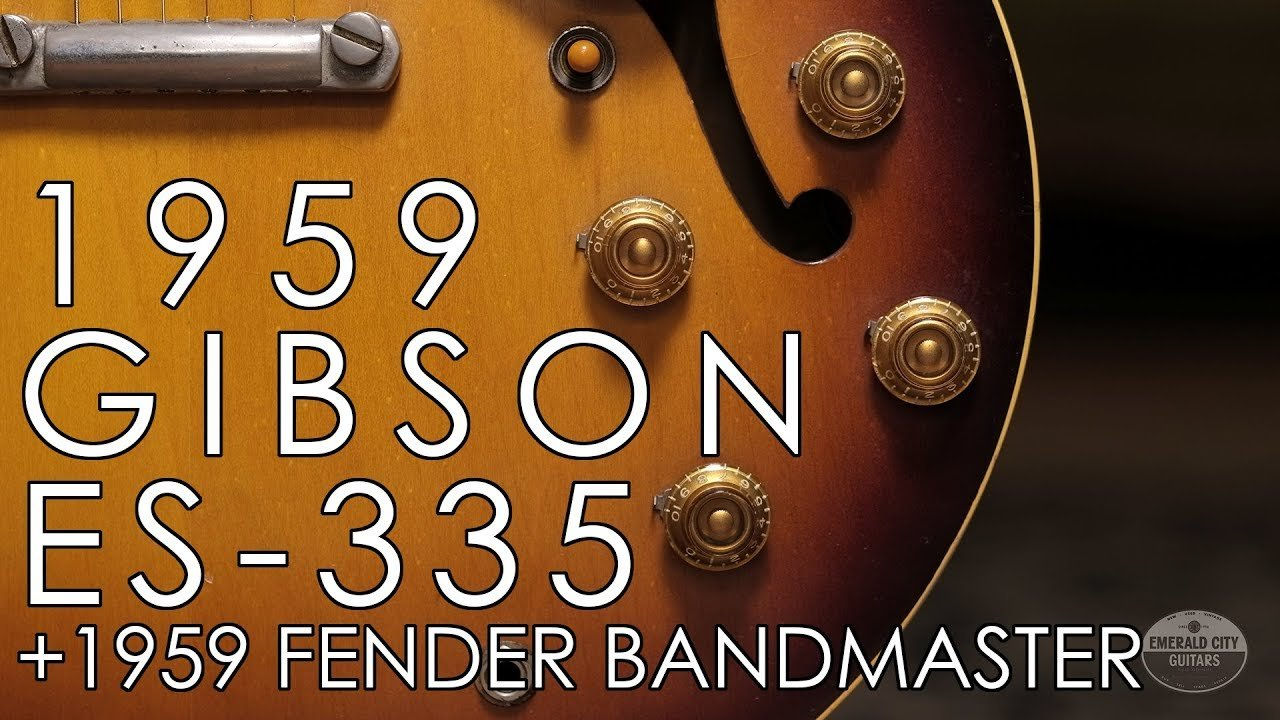 """Pick of the Day"" – 1959 Gibson ES-335 and 1959 Fender Bandmaster"