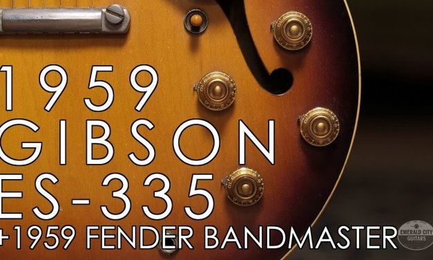 """""""Pick of the Day"""" – 1959 Gibson ES-335 and 1959 Fender Bandmaster"""