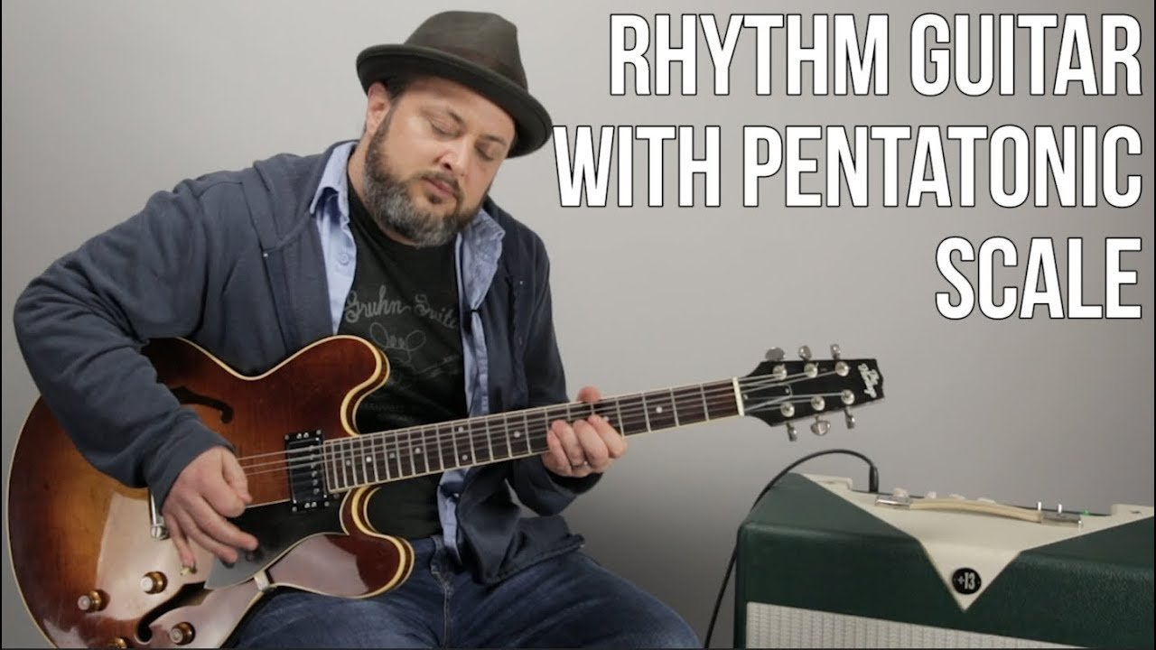Playing Rhythm Guitar Using The Pentatonic Scale – Blues Rock Rhythm