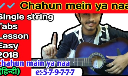 Chahun mein ya na single string tabs/2018 guitar lesson/Easy/Step by step