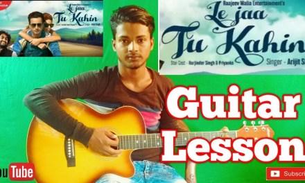 Le Jaa Tu Kahin | Arijit Singh|-Easy Guitar Chords/Lessons/Tutorial/Guitar Cover..By-Merajul