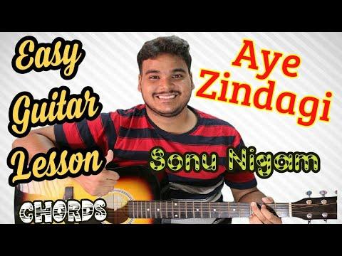 Aye Zindagi   Sonu Nigam   Complete Guitar Lesson   Intro   Easy Chords   Strumming   2018