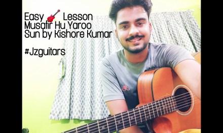 Musafir Hun Yaro Easy Guitar Lesson   Kishore Kumar  cover and lesson by Jzguitars