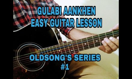 GULABI ANKHEN | OLDSONGS SERIES #1 | GUITAR LESSON
