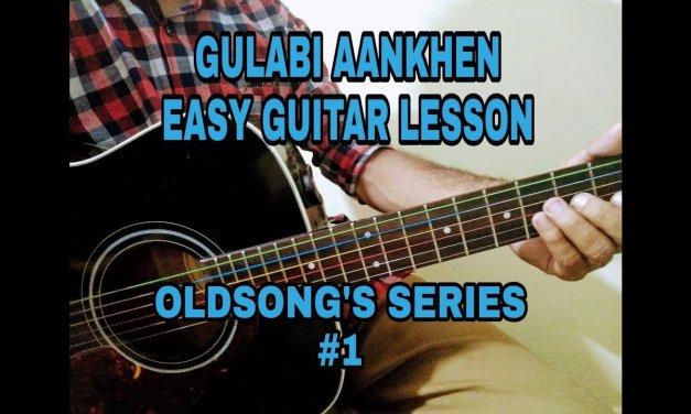 GULABI ANKHEN   OLDSONGS SERIES #1   GUITAR LESSON