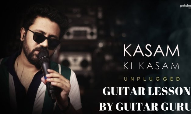 kasam ki kasam – unplugged   Rahul jain    Guitar lesson