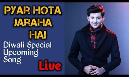 #darshanraval #pyarhotajarahahai Pyar Hota Jaraha Hai | Darshan Raval New Diwali Special song