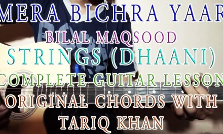 Mera Bichra Yaar | Strings | Complete Guitar Lesson | Original Chords With Tariq Khan
