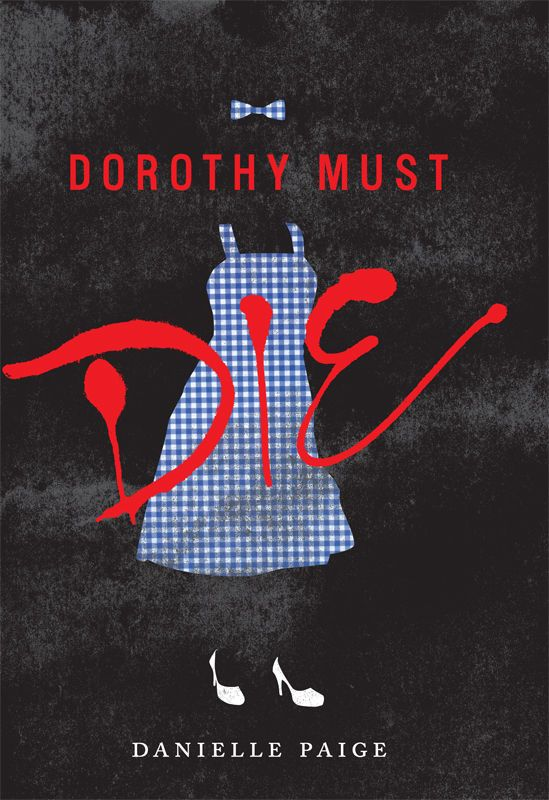 Dorothy Must Die - Fantasy Friday