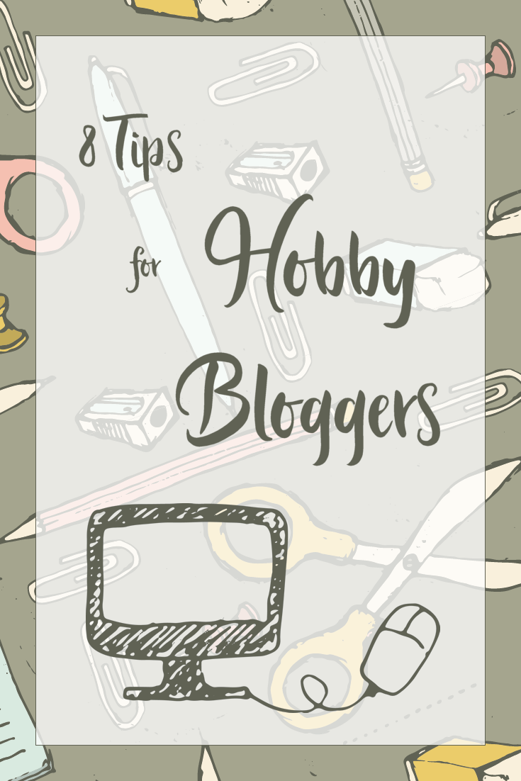 EIGHT TIPS FOR HOBBY BLOGGERS