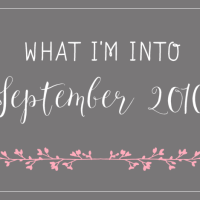 What I'm Into – September 2016