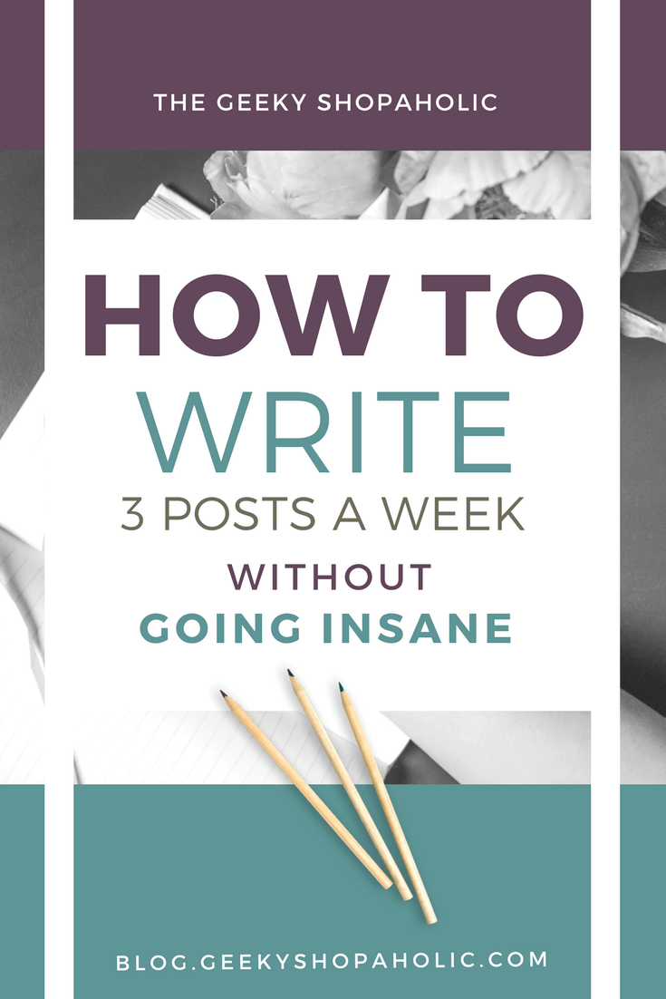 How to write 3 posts a week without going insane