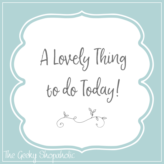 A lovely thing to do today