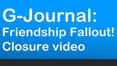 G Journal Special: Friendship Fallout – Closure