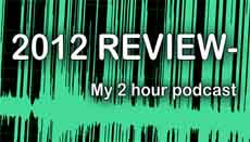 2012 Review – Podcast