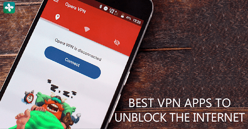 Best VPN Apps for Android to Unblock the Internet