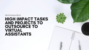 INFOGRAPHIC High Impact Tasks and Projects to Outsource to Virtual Assistants