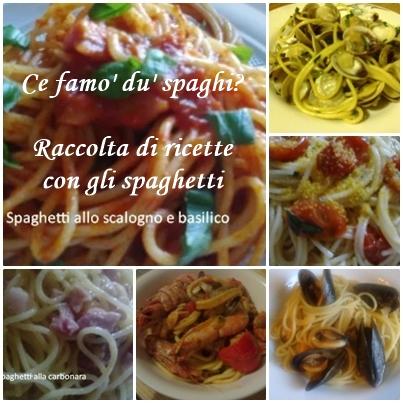 Ce famo' du' spaghi? Raccolta di ricette con gli spaghetti