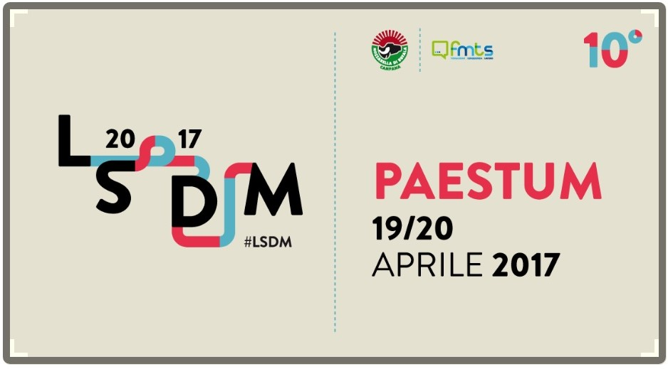 LSDM 2017: il 19 e 20 aprile 2017 a Paestum