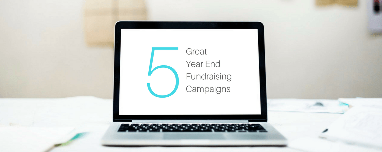5 Great Year End Fundraising Campaigns to Learn From