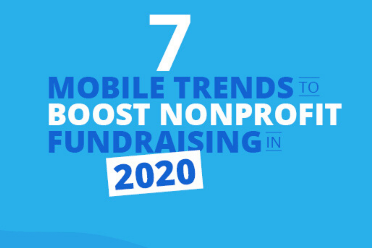 7 Mobile Trends to Boost Nonprofit Fundraising in 2020