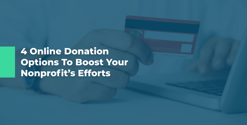 [Guest Post] 4 Online Donation Options to Boost Your Nonprofit's Efforts