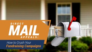 Find out how to crush your direct mail appeals with this guide.