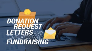Learn more about donation request letters and templates with this guide.