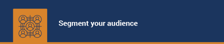 Segment your audience for targeted fundraising appeals.