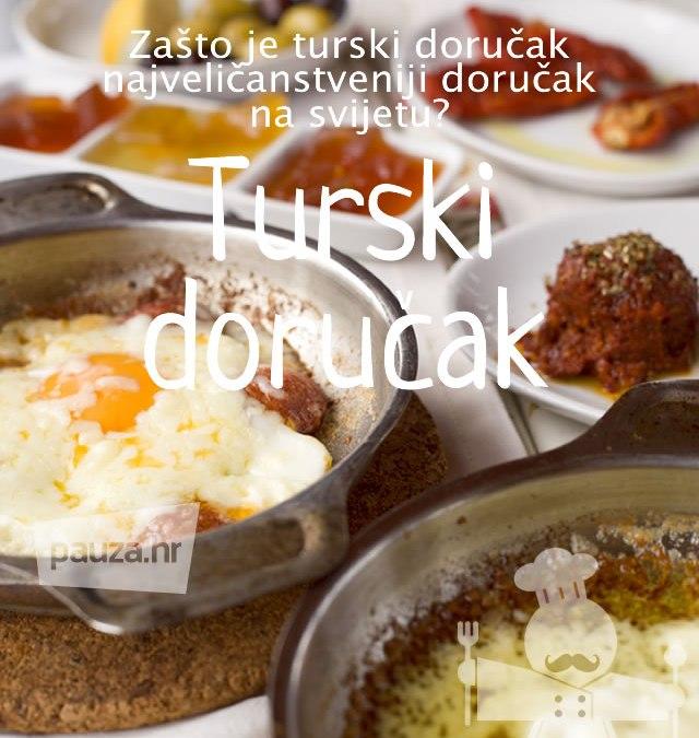 Zašto je turski doručak najveličanstveniji doručak na svijetu?