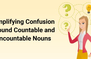 Simplifying The Confusion Around Countable and Uncountable Nouns