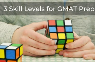 The 3 Key Skill You Need for GMAT Prep
