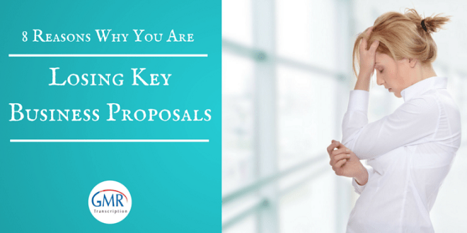 8 Reasons Why You Are Losing Key Business Proposals