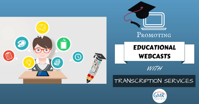 Promoting Educational Webcasts with Transcription Services